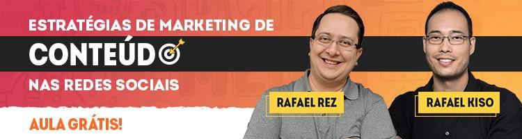 Banner Marketing de Conteúdo: Imagem anunciando uma aula grátis sobre marketing de conteúdo para as redes sociais com fotos dos especialistas Rafael Rez e Rafael Kiso