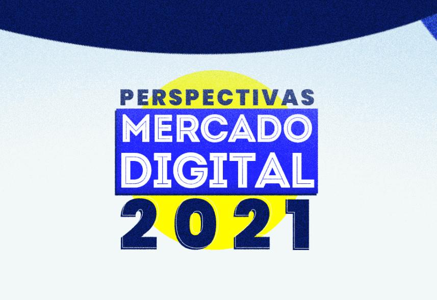 mercado digital header: imagem com um fundo branco e um texto escrito perspectivas mercado digital 2021