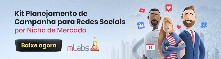 Banner Kit Planejamento de Campanha para Redes Sociais por Nicho de Mercado: imagem com chamada para baixar gratuitamente o material produzido pela mLabs sobre Kit de Planejamento de Conteúdo para as redes sociais
