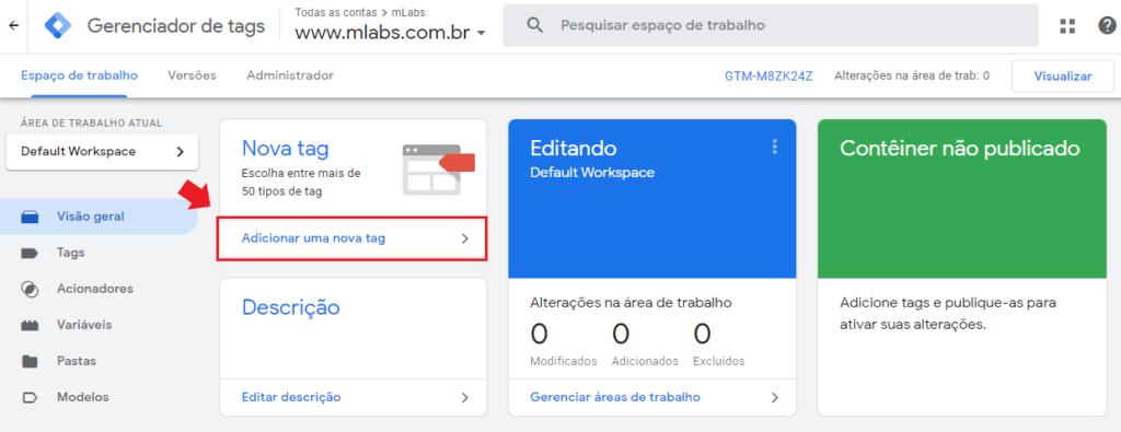 google tag manager: imagem do painel indicando onde clicar para adicionar uma nova tag